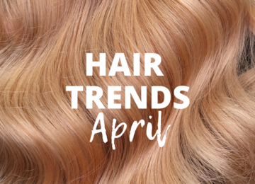 April Hair Trends
