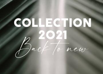 BACK TO NEW | Kolekcija 2021